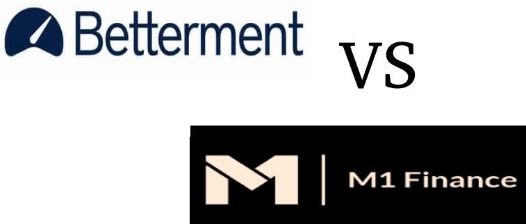 M1 Finance Vs Betterment
