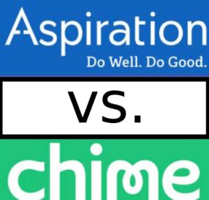 Chime Bank vs Aspiration Bank reddit