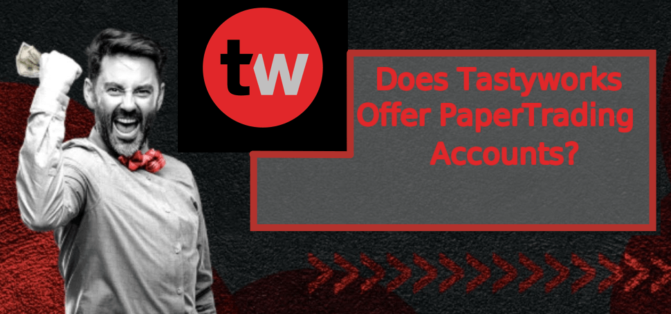 Tastyworks Paper Trading Demo Account