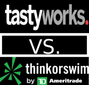 tastyworks vs thinkorswim tdameritrade
