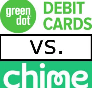 Green Dot Vs Chime Bank Comparison