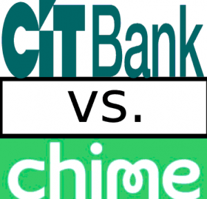 CIT Bank vs Chime Bank Compare