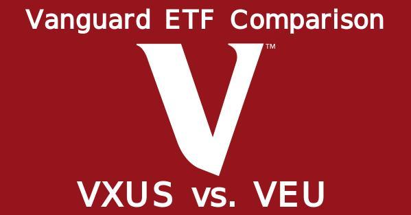 Vanguard ETF Comparison VXUS vs VEU